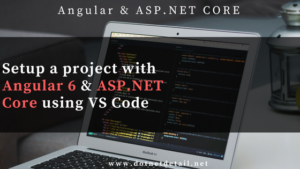 How to setup a project with Angular 6 & ASP.NET Core 2.1 using VS Code