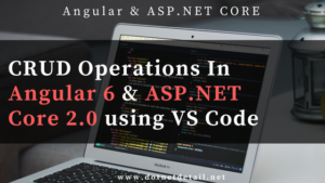 How to create CRUD operations using Angular 6 and ASP.NET Core 2.0