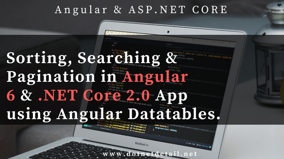 Sort Search and Pagination in Angular 6 using ASP NET Core API