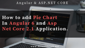 How to add pie chart in Angular 6 and Asp Net Core application using chart.js