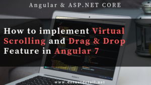Angular 7 virtual scrolling and drag and drop feature (angular latest version)
