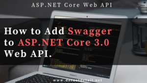 How to add swagger to ASP.NET Core 3.0 Web API