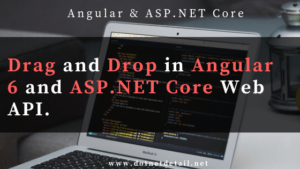 Drag and Drop in Angular 6 using ASP.NET Core Web API