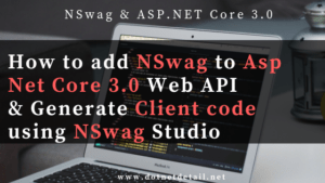 nswag to asp net core 3.0 web api and generate client code